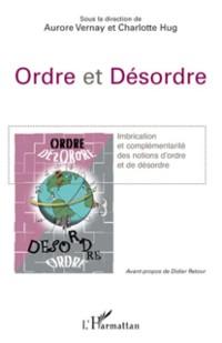 Cover Ordre et desordre - imbrication et complementarite des notio
