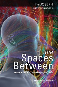 Cover the Spaces Between: Unseen Forces That Shape Your Life