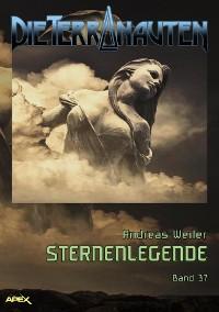 Cover DIE TERRANAUTEN, Band 37: STERNENLEGENDE