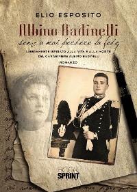 Cover Albino Badinelli senza mai perdere la fede