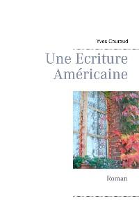 Cover Une Ecriture Américaine