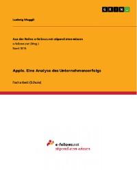 Cover Apple. Eine Analyse des Unternehmenserfolgs
