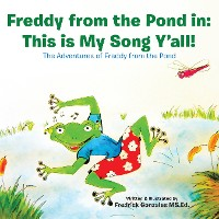 Cover Freddy from the Pond In: This Is My Song Ya'Ll!