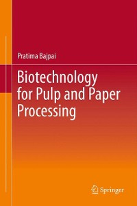 Cover Biotechnology for Pulp and Paper Processing