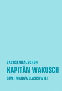 Cover Kapitän Wakusch 2. Sachsenhäuschen