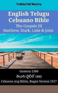 Cover English Telugu Cebuano Bible - The Gospels III - Matthew, Mark, Luke & John