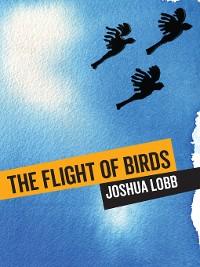 Cover The Flight of Birds