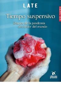 Cover Tiempo suspensivo. Diarios de la pandemia alrededor del mundo