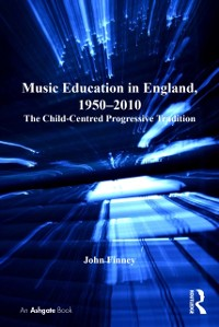 Cover Music Education in England, 1950-2010