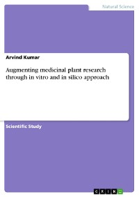 Cover Augmenting medicinal plant research through in vitro and in silico approach