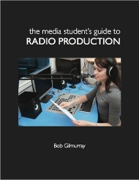 Cover The Media Student's Guide to Radio Production