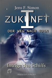 Cover Intrige des Schiffs (ZUKUNFT I 5)