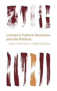Cover Lotman's Cultural Semiotics and the Political