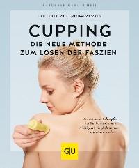 Cover Cupping - Die neue Methode zum Lösen der Faszien