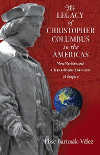 Cover The Legacy of Christopher Columbus in the Americas