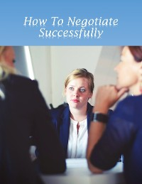 Cover How to Negotiate Successfully
