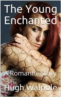 Cover The Young Enchanted / A Romantic Story