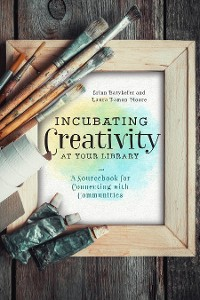 Cover Incubating Creativity at Your Library