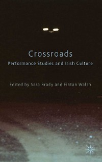 Cover Crossroads: Performance Studies and Irish Culture