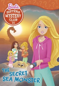 Cover Sisters Mystery Club #3: The Secret Sea Monster (Barbie)