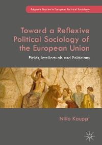 Cover Toward a Reflexive Political Sociology of the European Union