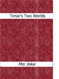 Cover Timar?s Two Worlds