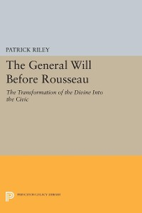 Cover The General Will before Rousseau