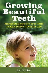 Cover Growing Beautiful Teeth