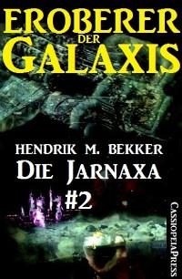 Cover Die Jarnaxa, Teil 2 (Eroberer der Galaxis)