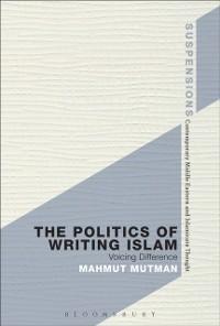 Cover Politics of Writing Islam