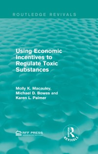 Cover Using Economic Incentives to Regulate Toxic Substances