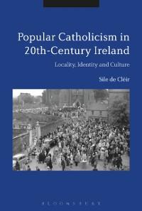 Cover Popular Catholicism in 20th-Century Ireland