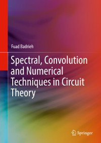 Cover Spectral, Convolution and Numerical Techniques in Circuit Theory
