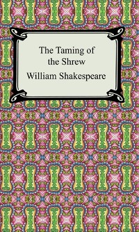 the focus on marriage in william shakespeares the taming of the shrew The taming of the shrew does not end with a marriage but observes several as the play goes on moreover, the play considers the impact that a marriage has on family members, friends and servants and on how a relationship and bond is formed thereafter.
