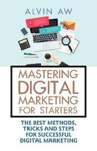 Cover Mastering Digital Marketing for Starters: