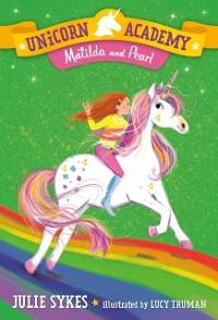 Cover Unicorn Academy #9: Matilda and Pearl