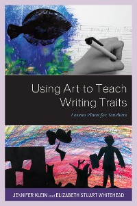 Cover Using Art to Teach Writing Traits
