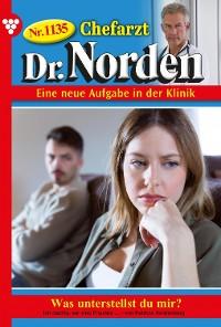 Cover Chefarzt Dr. Norden 1135 – Arztroman