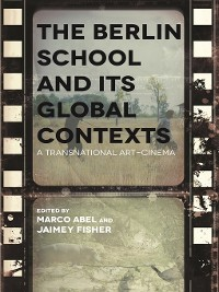 Cover The Berlin School and Its Global Contexts