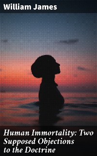 Cover Human Immortality: Two Supposed Objections to the Doctrine
