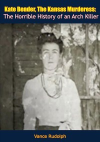 Cover Kate Bender, The Kansas Murderess