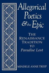 Cover Allegorical Poetics and the Epic