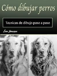 Cover Cómo dibujar perros