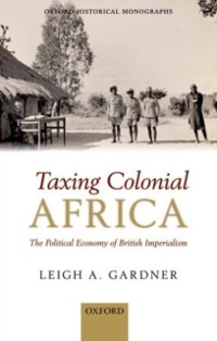 Cover Taxing Colonial Africa