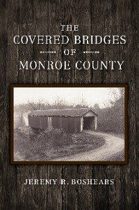 Cover The Covered Bridges of Monroe County