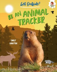 Cover Be an Animal Tracker