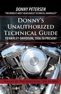 Cover Donny's Unauthorized Technical Guide to Harley-Davidson, 1936 to Present