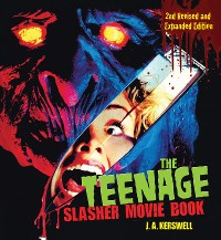 Cover The Teenage Slasher Movie Book, 2nd Revised and Expanded Edition