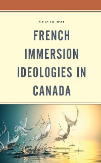 Cover French Immersion Ideologies in Canada