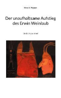 Cover Der unaufhaltsame Aufstieg des Erwin Weinlaub